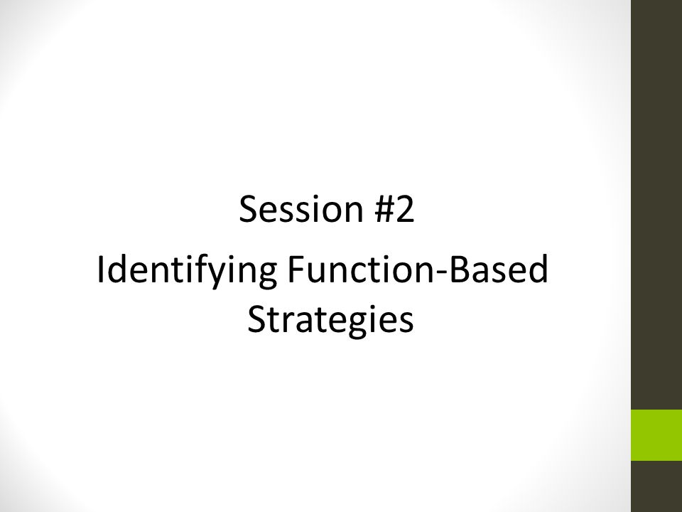 Session #2 Identifying Function-Based Strategies