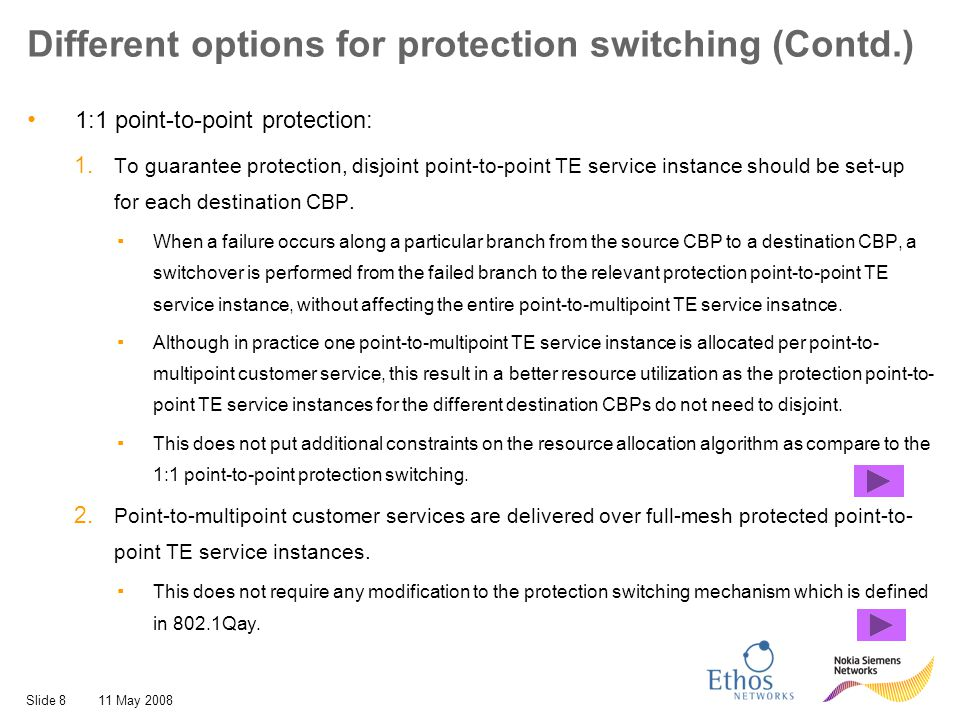 Slide 911 May 2008 Recommendations Since point-to-multipoint TE service instances should be adequately protected, 1:1 protection switching should be defined.
