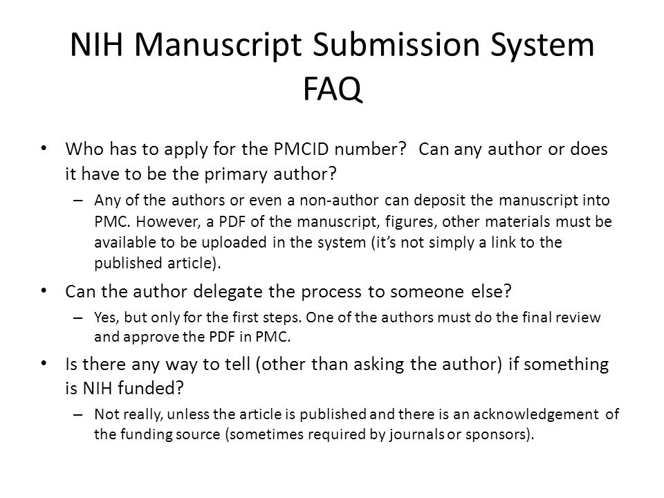 NIH Manuscript Submission System FAQ Who has to apply for the PMCID number.