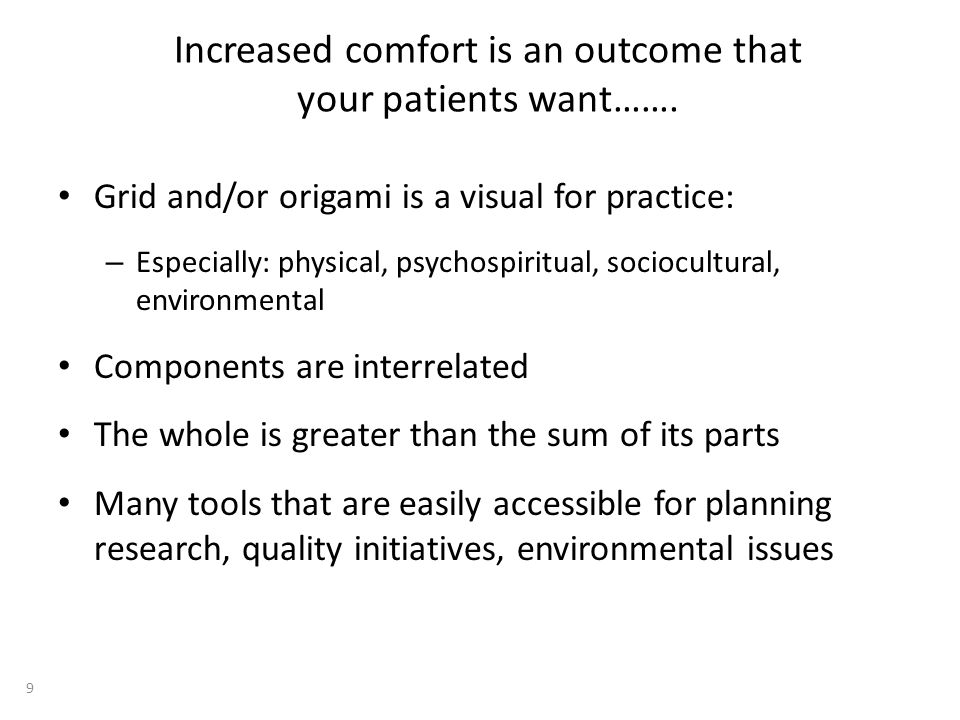 Comfort is a value-added outcome rather than a negative, scary one.