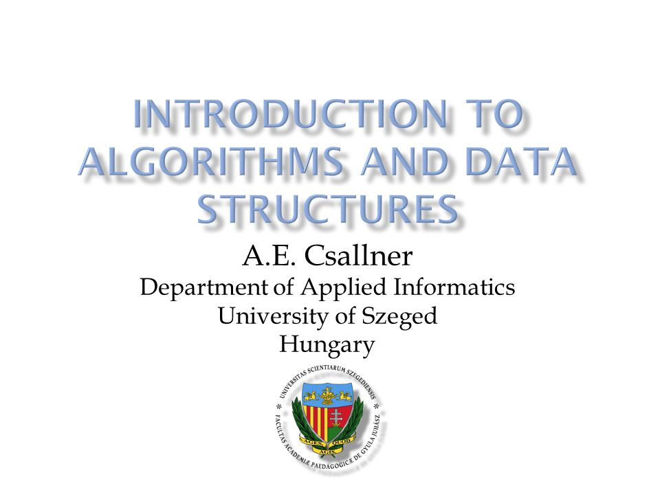 A.E. Csallner Department of Applied Informatics University of Szeged Hungary