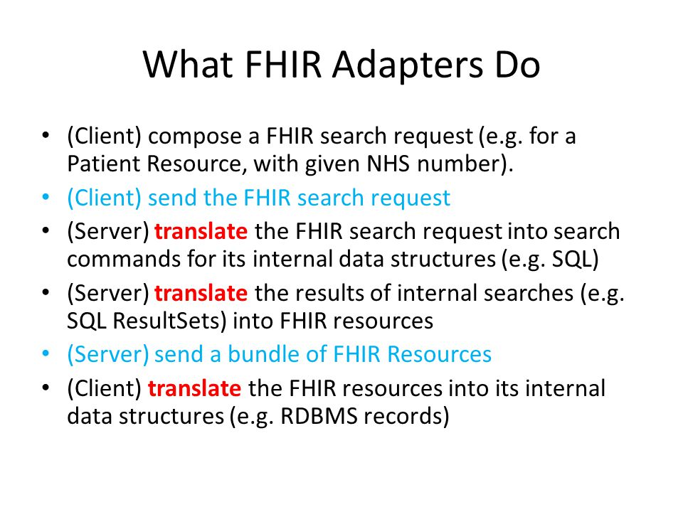 CDA-FHIR Bridge Enables any incoming CDA as a small FHIR server The CDA server supports FHIR searches on common resources (Patient, AllergyIntolerance,...) This is not a full transform from CDA to a FHIR Composition resource; extracting specific FHIR resources is much easier Transforms depend on CDA templates There will be a different bridge for each CDA profile There is no dependence on the EHR application – the bridge is universal for each CDA profile Easy to build