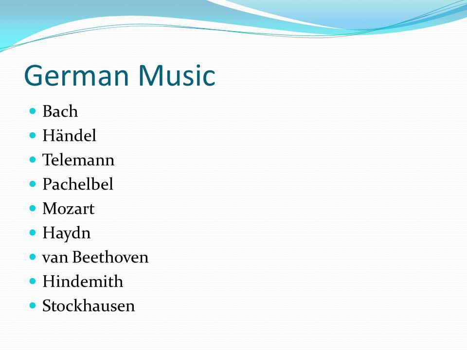 German Music Bach Händel Telemann Pachelbel Mozart Haydn van Beethoven Hindemith Stockhausen