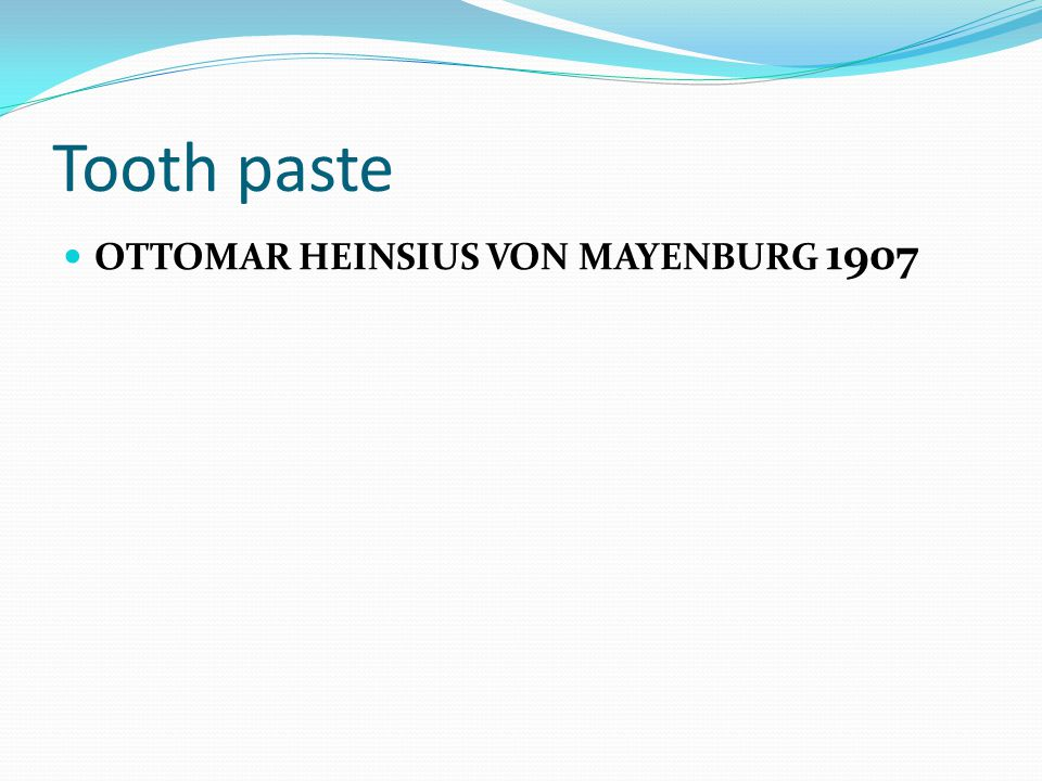 Tooth paste OTTOMAR HEINSIUS VON MAYENBURG 1907