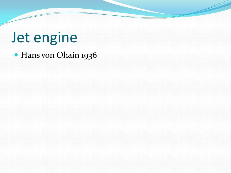 Jet engine Hans von Ohain 1936