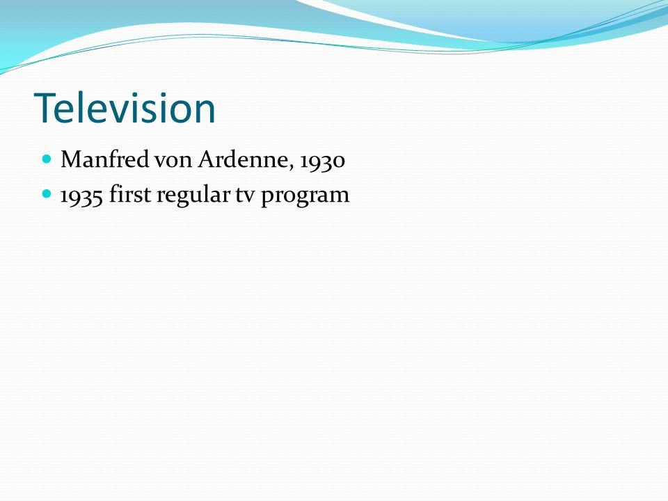 Television Manfred von Ardenne, 1930 1935 first regular tv program