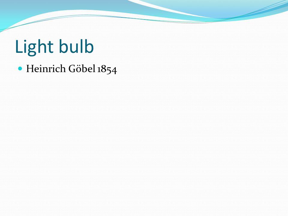 Light bulb Heinrich Göbel 1854