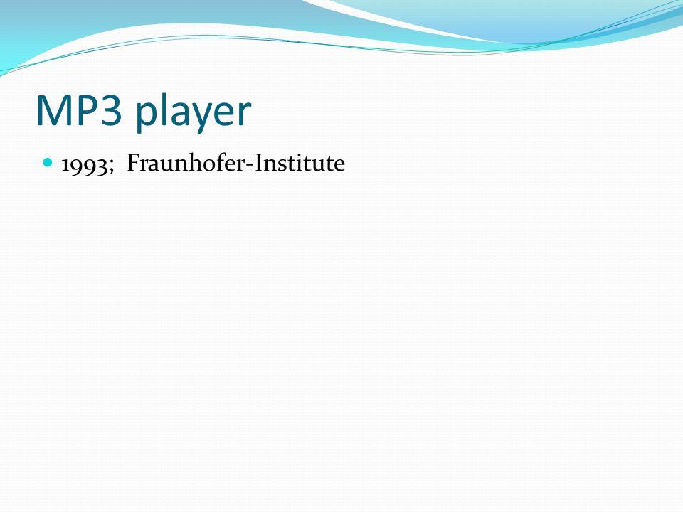 MP3 player 1993; Fraunhofer-Institute