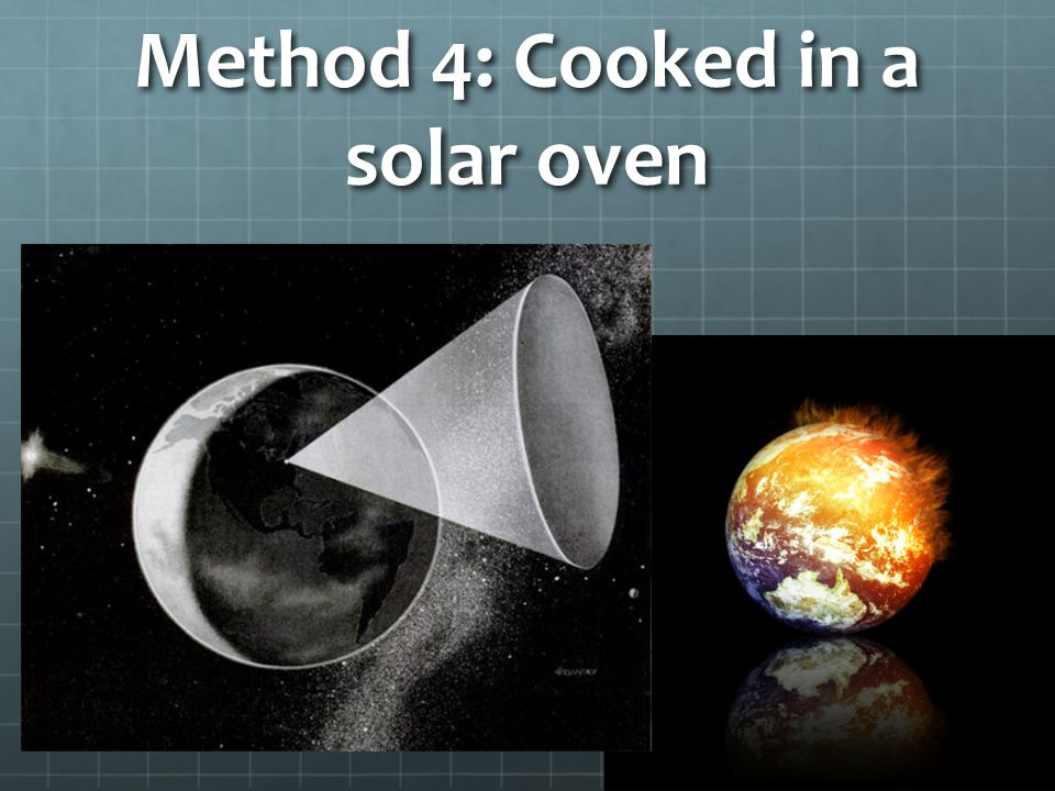 Method 4: Cooked in a solar oven