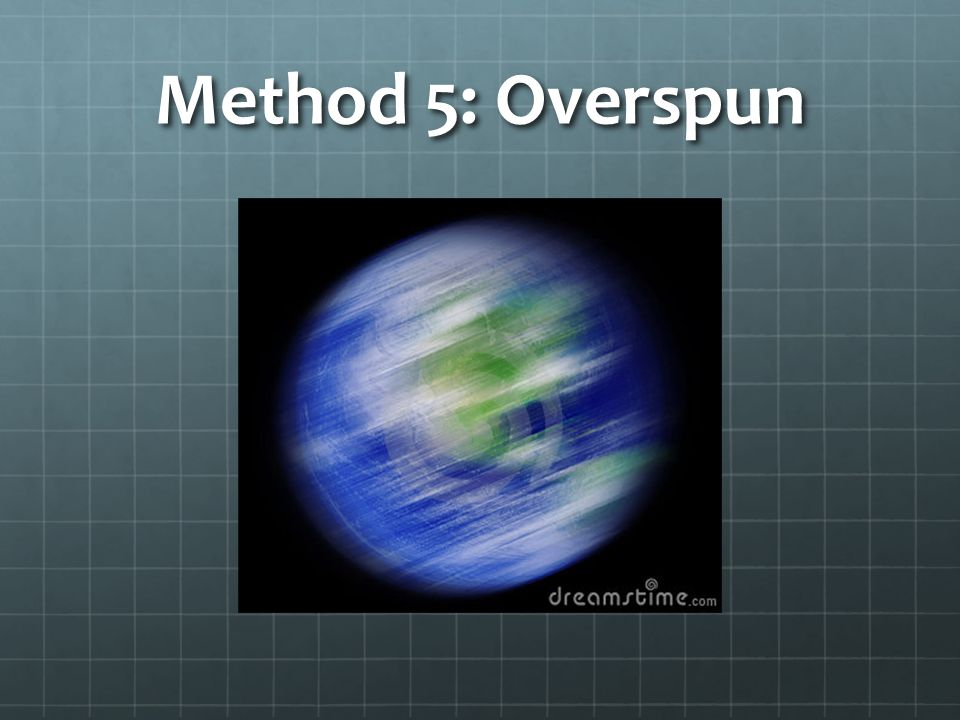 Method 5: Overspun
