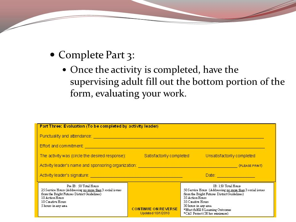 Complete Part 3: Once the activity is completed, have the supervising adult fill out the bottom portion of the form, evaluating your work.