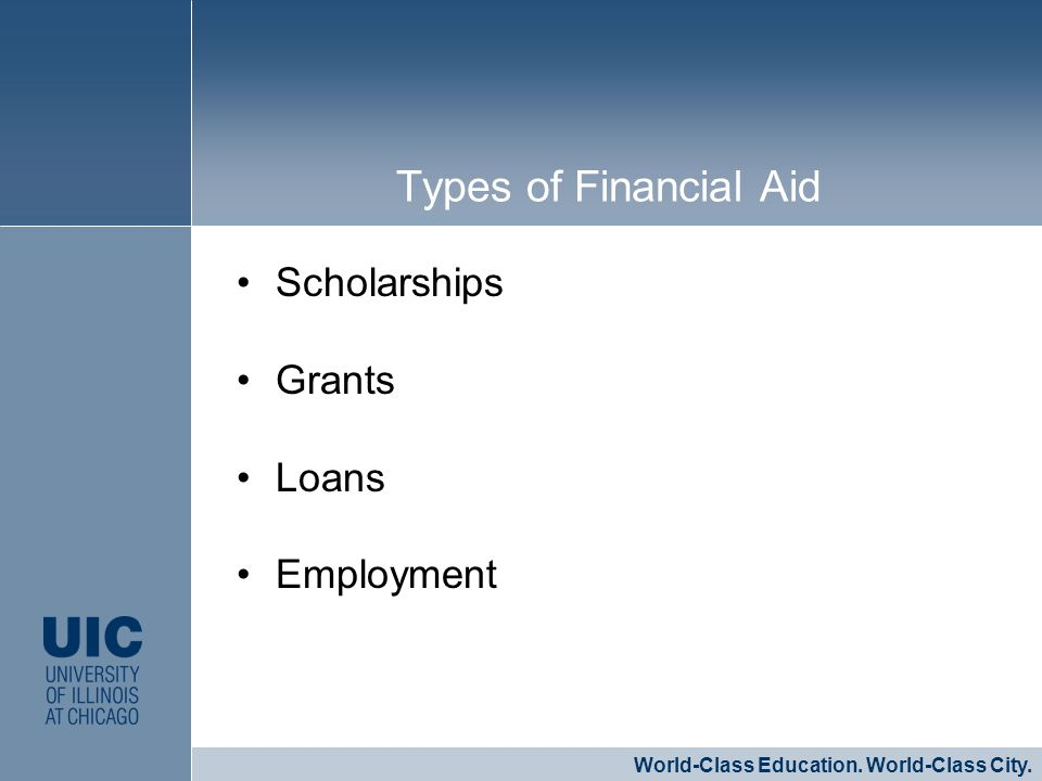 Scholarships Grants Loans Employment CLICK TO EDIT MASTER STYLE World-Class Education.
