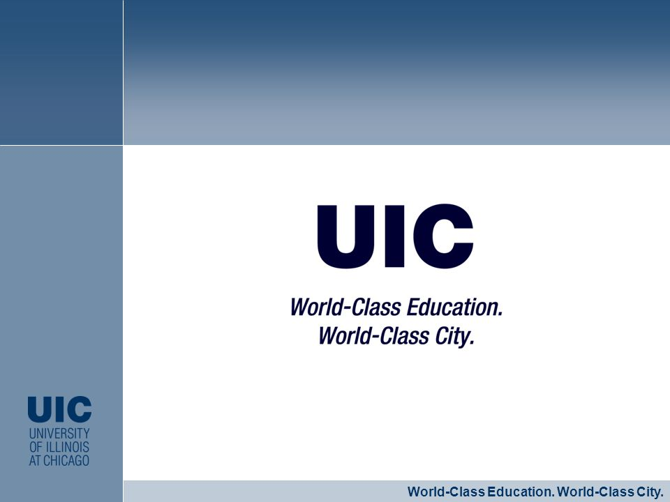 CLICK TO EDIT MASTER STYLE World-Class Education. World-Class City.