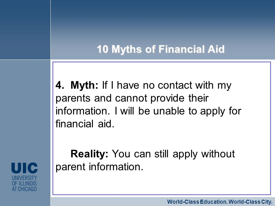 4. Myth: If I have no contact with my parents and cannot provide their information.