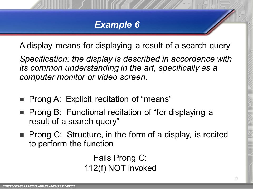 UNITED STATES PATENT AND TRADEMARK OFFICE 20 Example 6 A display means for displaying a result of a search query Specification: the display is describ