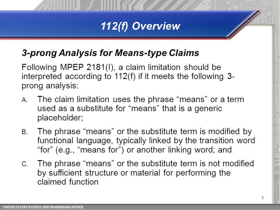UNITED STATES PATENT AND TRADEMARK OFFICE 112(f) Overview 3-prong Analysis for Means-type Claims Following MPEP 2181(I), a claim limitation should be