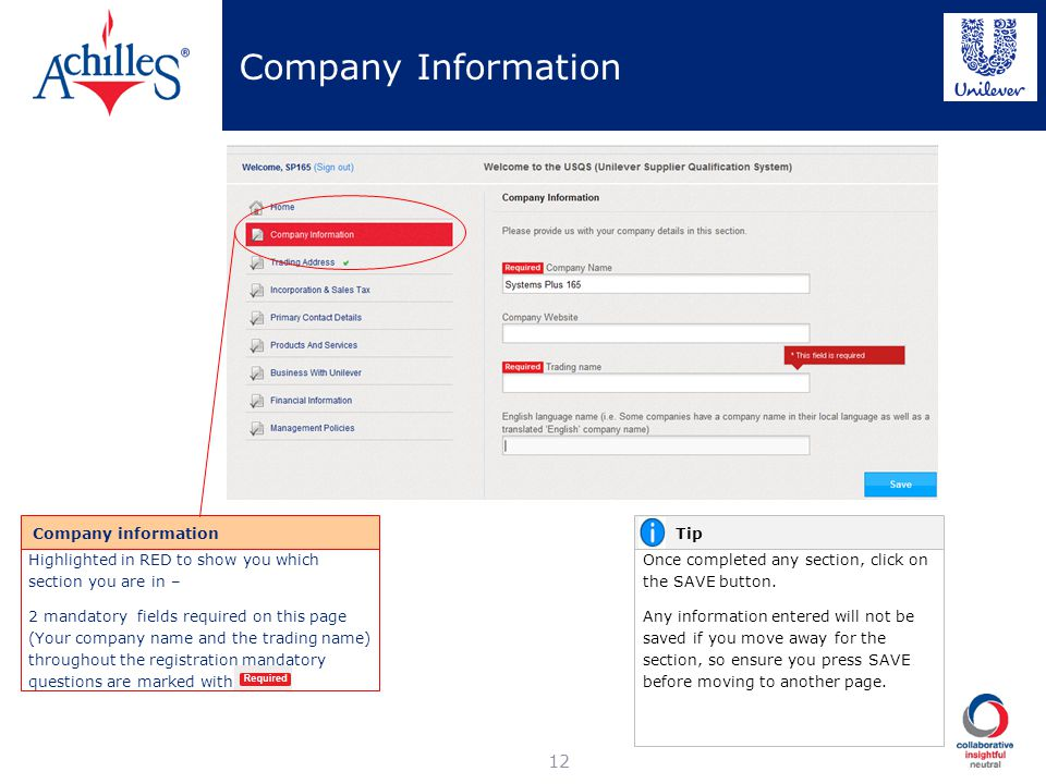 Company Information 12 Company information Highlighted in RED to show you which section you are in – 2 mandatory fields required on this page (Your co