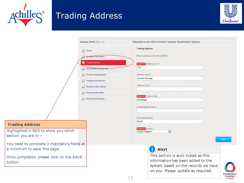 Trading Address 13 Trading Address Highlighted in RED to show you which section you are in – You need to complete 3 mandatory fields at a minimum to s
