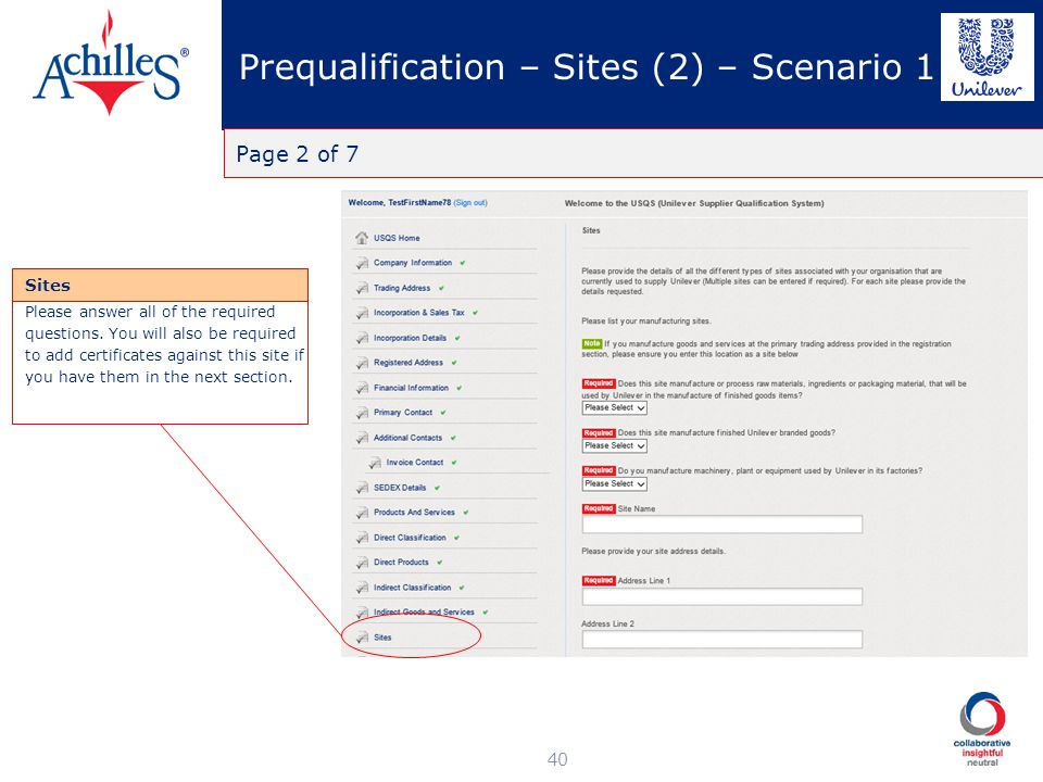 Prequalification – Sites (2) – Scenario 1 40 Please answer all of the required questions. You will also be required to add certificates against this s