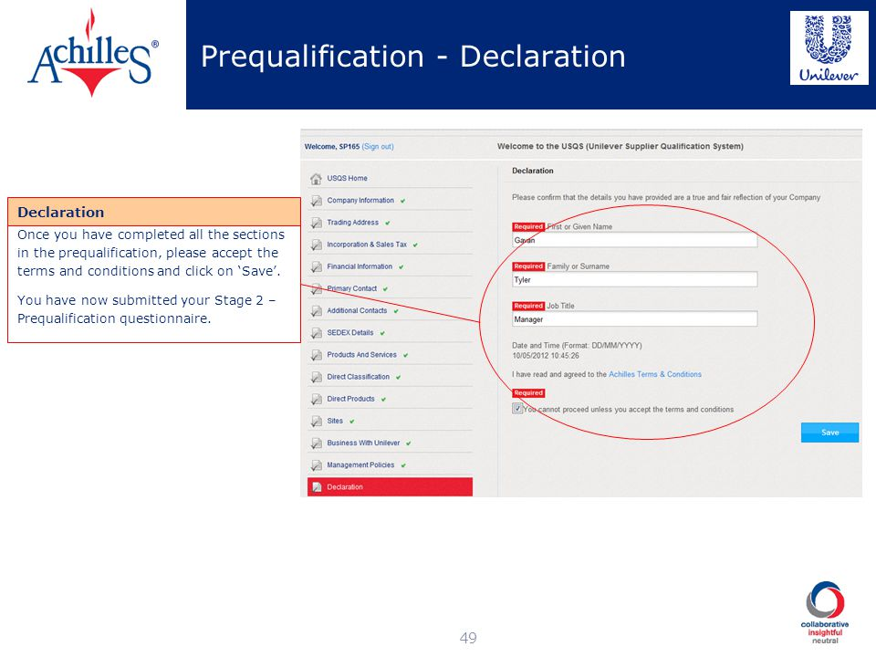 Prequalification - Declaration 49 Declaration Once you have completed all the sections in the prequalification, please accept the terms and conditions