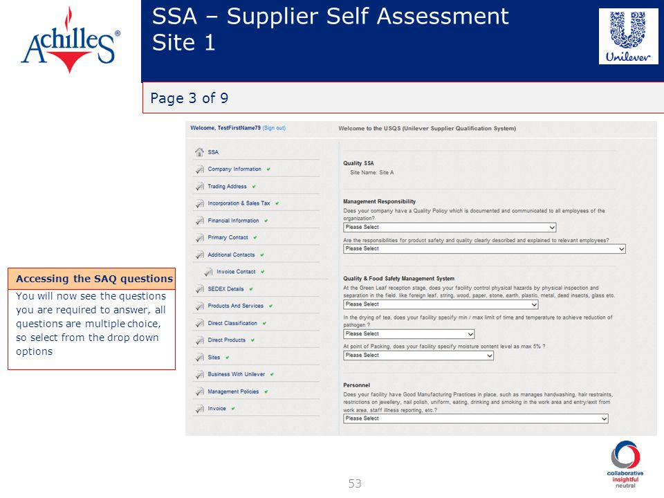 SSA – Supplier Self Assessment Site 1 53 Page 3 of 9 Accessing the SAQ questions You will now see the questions you are required to answer, all questi