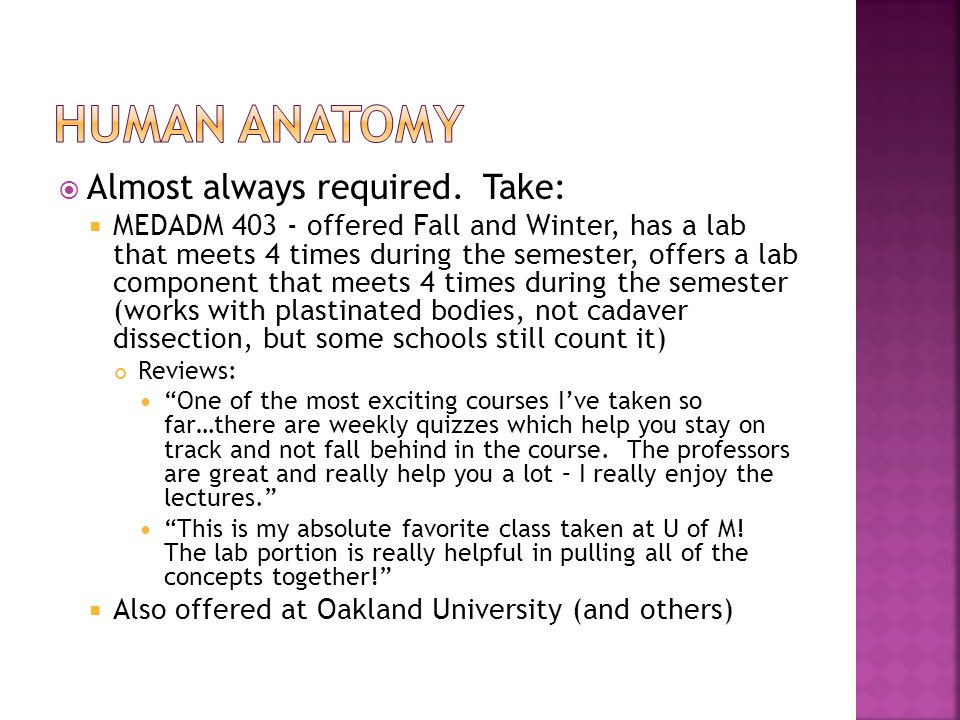 Almost always required. Take: MEDADM 403 - offered Fall and Winter, has a lab that meets 4 times during the semester, offers a lab component that meet