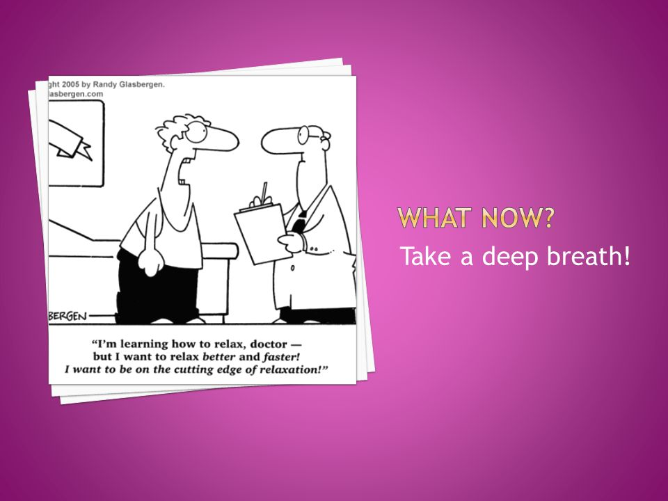 Take a deep breath!