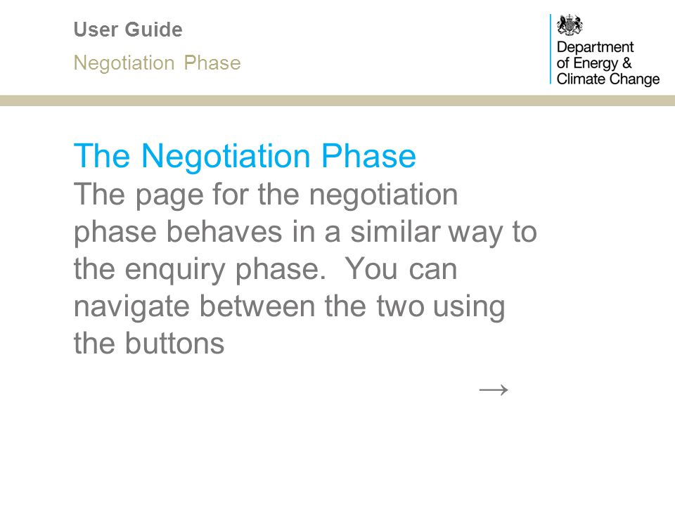 The Negotiation Phase The page for the negotiation phase behaves in a similar way to the enquiry phase. You can navigate between the two using the but