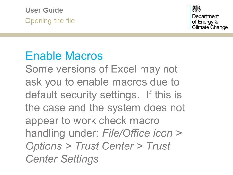 Enable Macros Some versions of Excel may not ask you to enable macros due to default security settings. If this is the case and the system does not ap