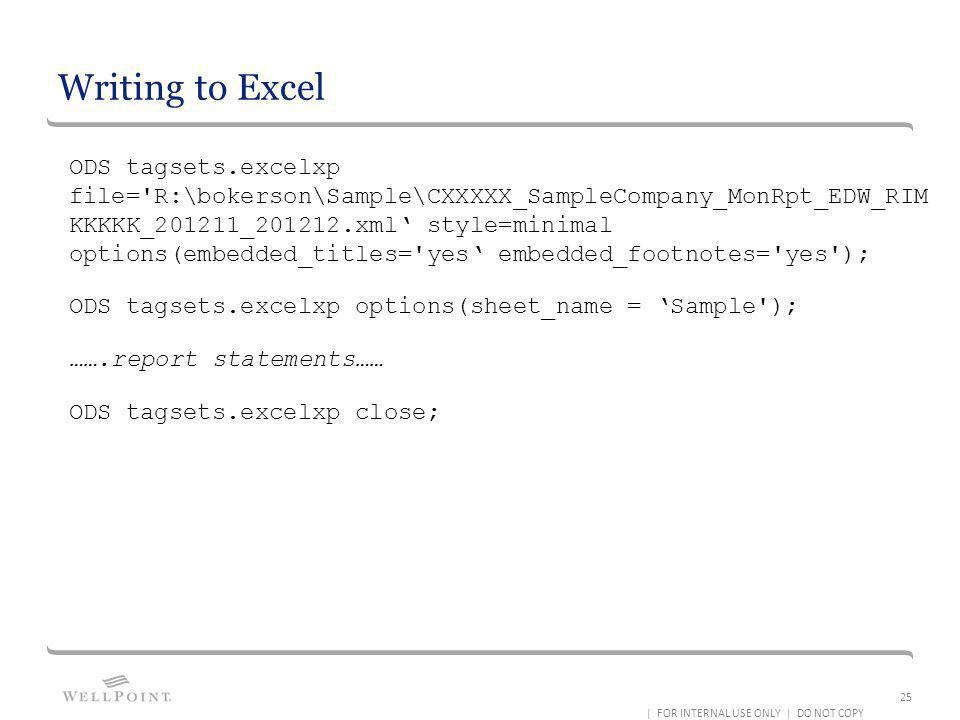 Writing to Excel ODS tagsets.excelxp file='R:\bokerson\Sample\CXXXXX_SampleCompany_MonRpt_EDW_RIM KKKKK_201211_201212.xml style=minimal options(embedd
