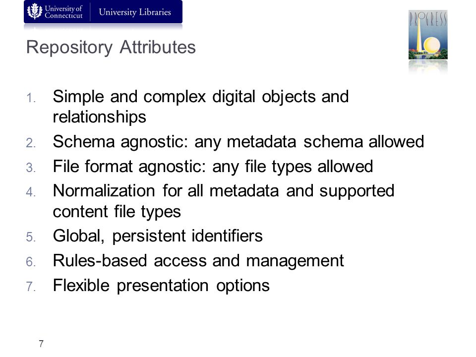 Repository Attributes 1. Simple and complex digital objects and relationships 2.