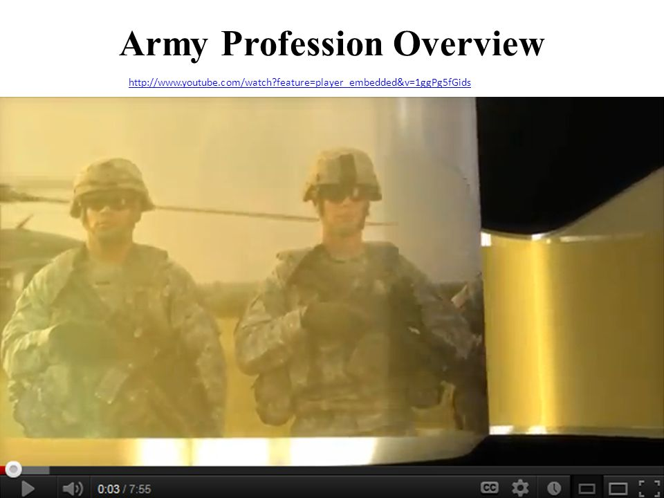 Army Profession Overview http://www.youtube.com/watch feature=player_embedded&v=1ggPg5fGids