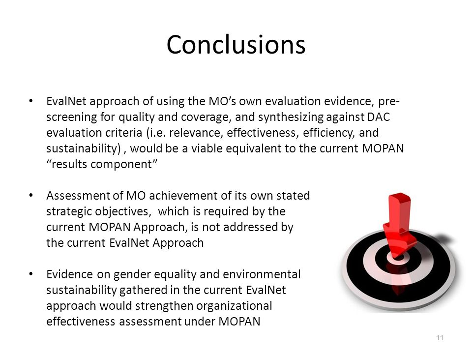 Conclusions EvalNet approach of using the MOs own evaluation evidence, pre- screening for quality and coverage, and synthesizing against DAC evaluation criteria (i.e.