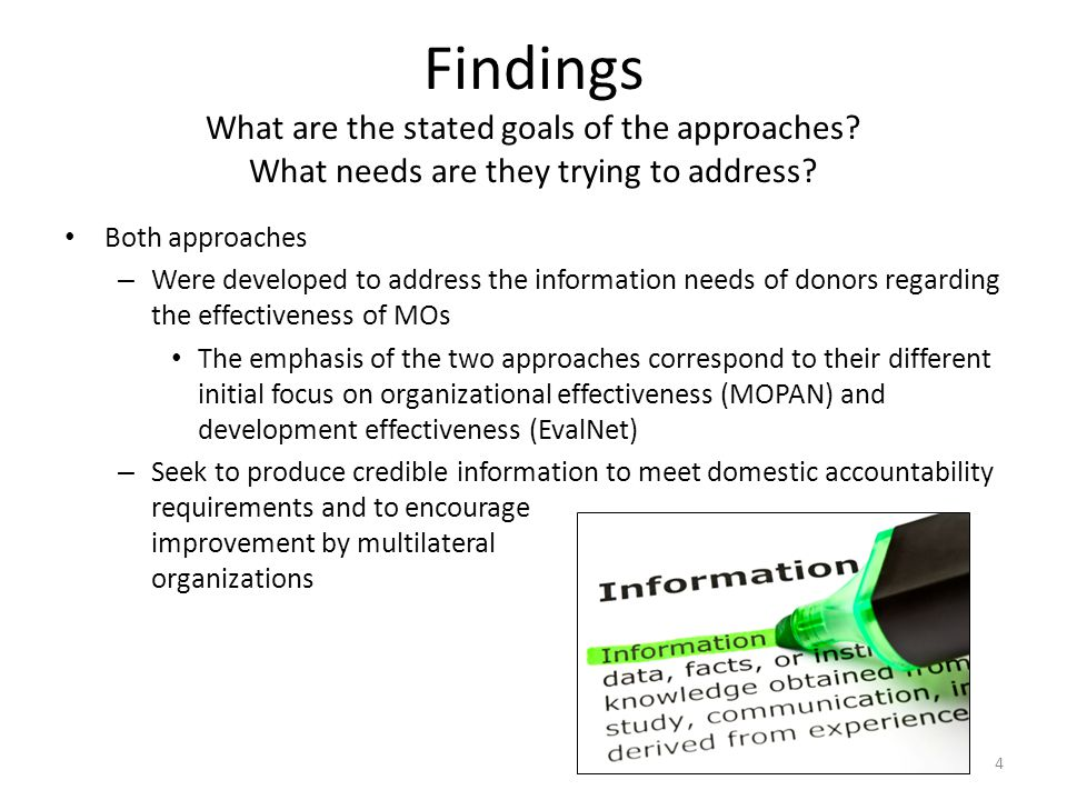 Findings What are the stated goals of the approaches? What needs are they trying to address? Both approaches – Were developed to address the informati