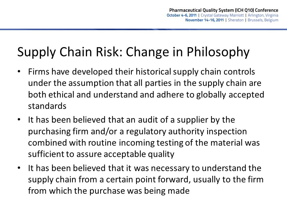 Supply Chain Risk: Change in Philosophy Firms have developed their historical supply chain controls under the assumption that all parties in the suppl