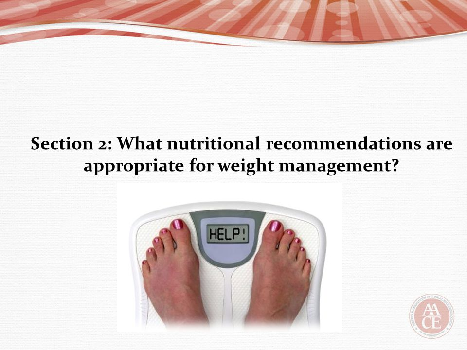 Section 2: What nutritional recommendations are appropriate for weight management?
