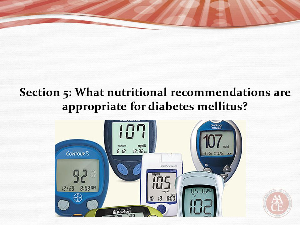 Section 5: What nutritional recommendations are appropriate for diabetes mellitus?
