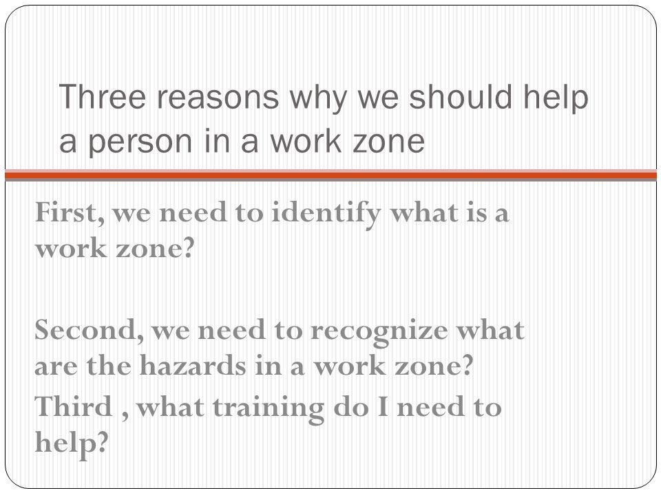 Summary of a Rural Work Zone A work zone is an area of a traffic way where construction, maintenance, or utility work activities are identified by war