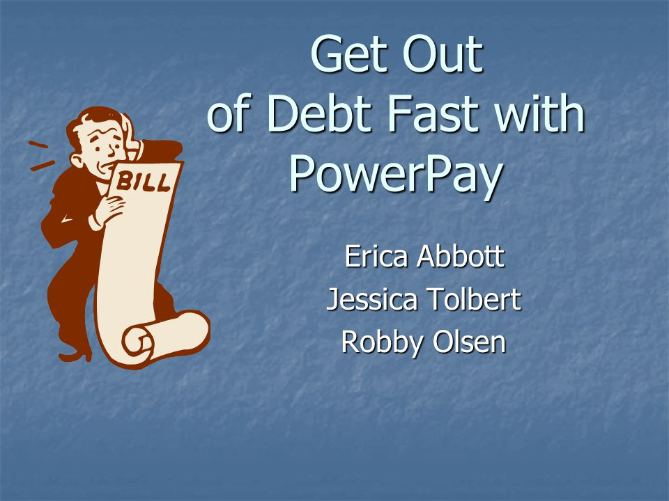 Get Out of Debt Fast with PowerPay Erica Abbott Jessica Tolbert Robby Olsen
