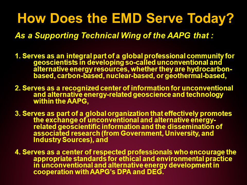 How Does the EMD Serve Today. As a Supporting Technical Wing of the AAPG that : 1.