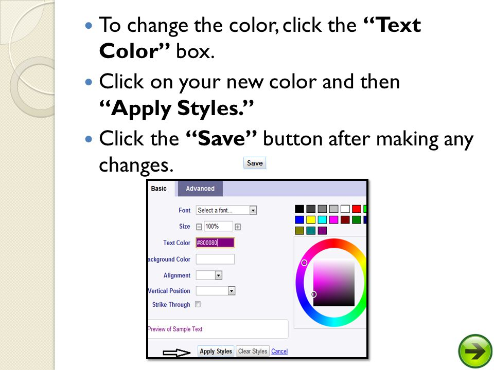 To change font formatting on your page, highlight the text and click on the T-color pallet.