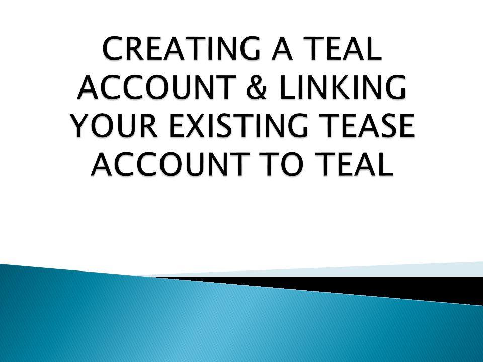 11. Click Link TEASE Accounts. CLICK