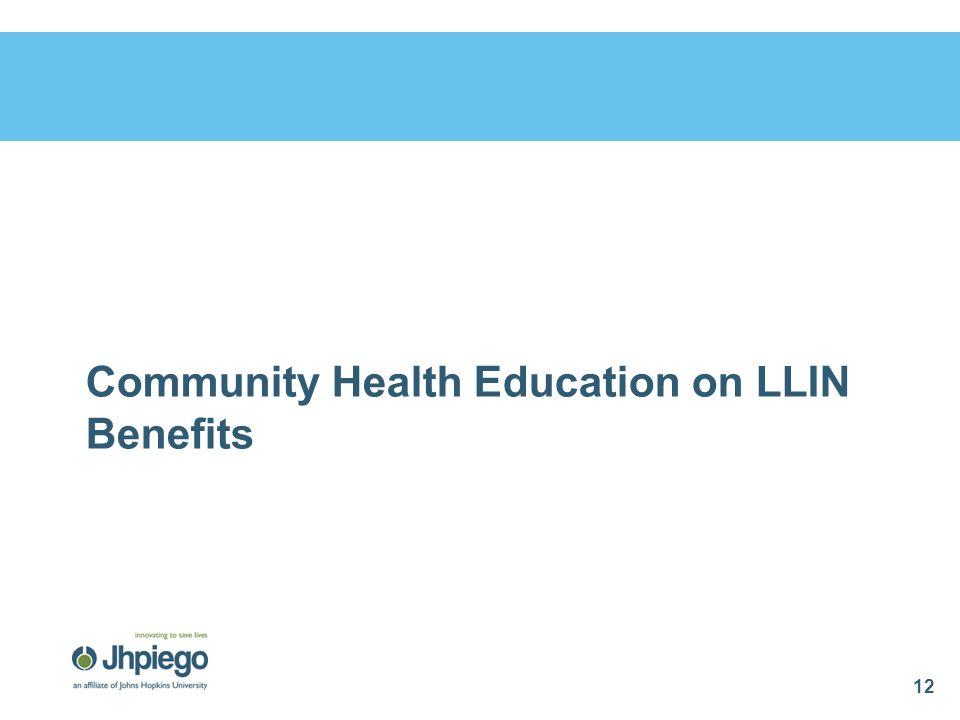 Community Health Education on LLIN Benefits 12