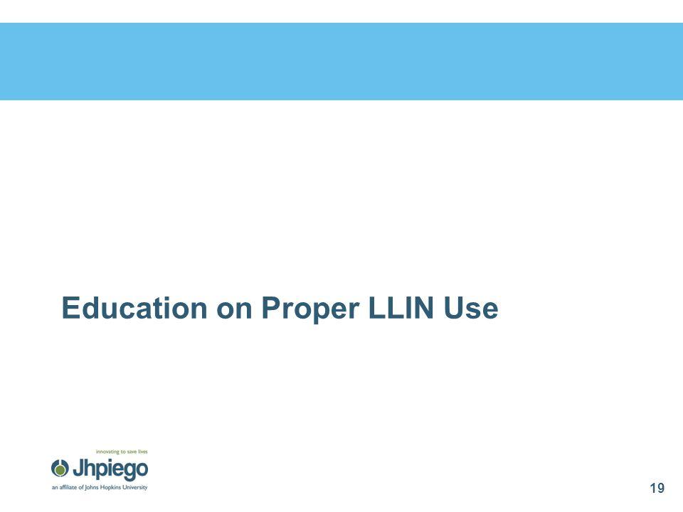 Education on Proper LLIN Use 19