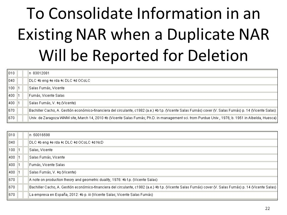 22 To Consolidate Information in an Existing NAR when a Duplicate NAR Will be Reported for Deletion