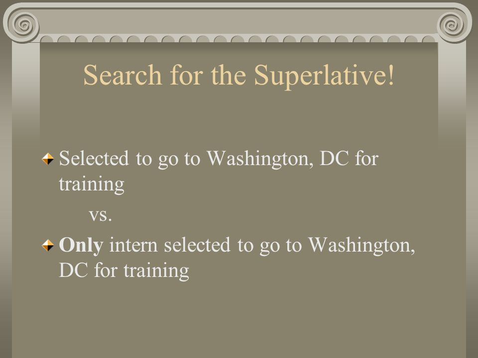 Search for the Superlative. Selected to go to Washington, DC for training vs.