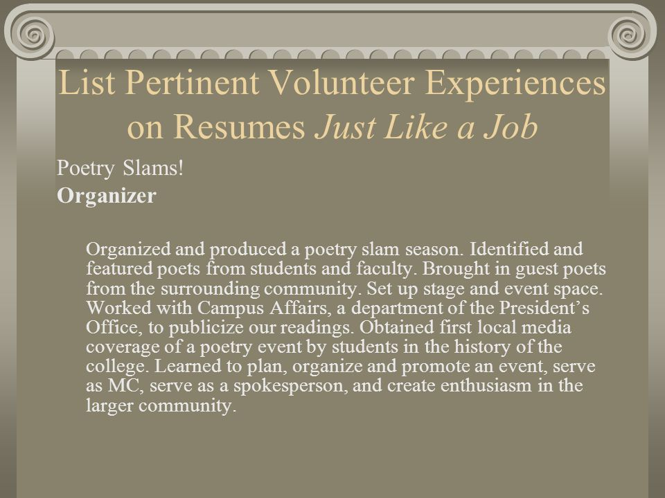 List Pertinent Volunteer Experiences on Resumes Just Like a Job Poetry Slams.