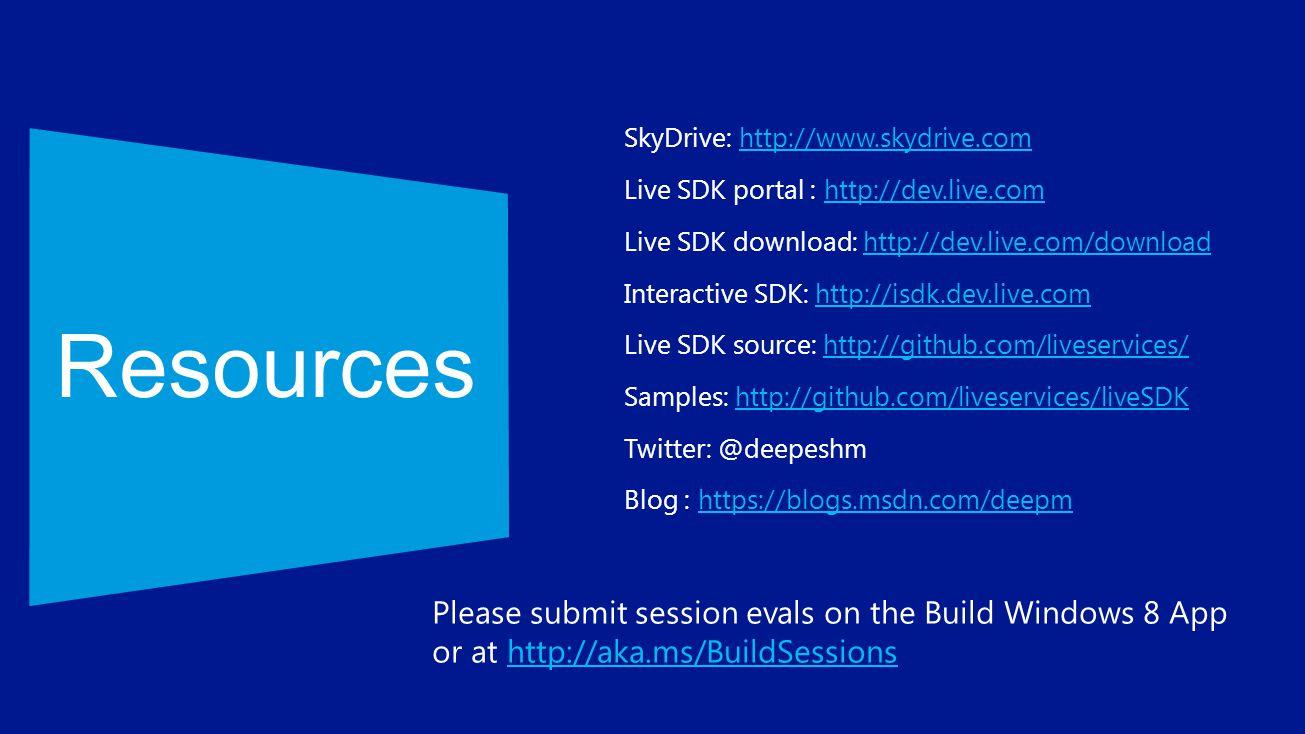 SkyDrive: http://www.skydrive.comhttp://www.skydrive.com Live SDK portal : http://dev.live.comhttp://dev.live.com Live SDK download: http://dev.live.c