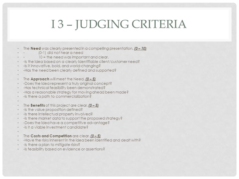 I 3 – JUDGING CRITERIA The Need was clearly presented in a compelling presentation.