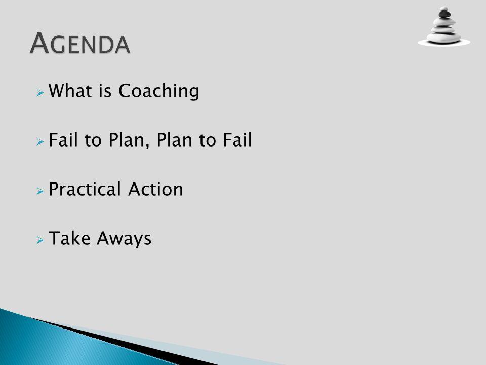 What is Coaching Fail to Plan, Plan to Fail Practical Action Take Aways
